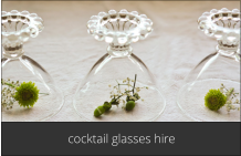 hire cocktail glasses London